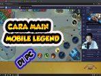 Panduan Cara Main Mobile Legends di PC Tanpa Ribet